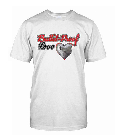 Bullet-Proof-Love-White-Shirt